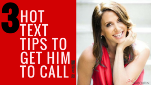 3 Hot Text Tips to Get Him to Call!