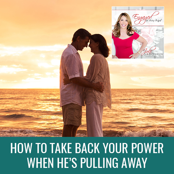 How To Take Back Your Power When He's Pulling Away | Engaged