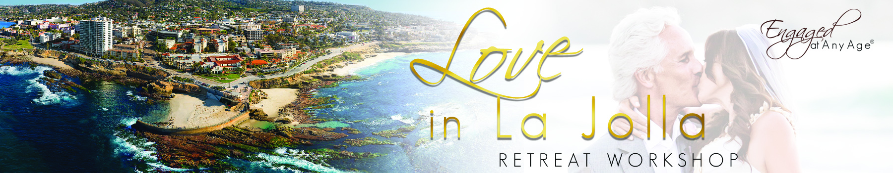 Love in LaJolla Retreat Workshop hosted by Jaki Sabourin and Engaged At Any Age